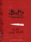 Buffy the Vampire Slayer: Slay the Year: A 12-Month Undated Planner - Book