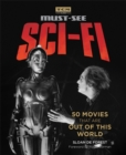 Turner Classic Movies: Must-See Sci-fi : 50 Movies That Are Out of This World - Book