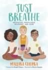 Just Breathe : Meditation, Mindfulness, Movement, and More - Book