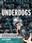 Underdogs : The Philadelphia Eagles' Emotional Road to Super Bowl Victory - eBook