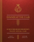 Dinner at the Club : 100 Years of Stories and Recipes from South Philly's Palizzi Social Club - eBook