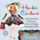 Hankie Couture : Handcrafted Fashions from Vintage Handkerchiefs (Featuring New Patterns!) - eBook
