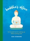 Buddha's Office : The Ancient Art of Waking Up While Working Well - eBook