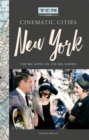 Turner Classic Movies Cinematic Cities: New York : The Big Apple on the Big Screen - Book