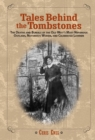 Tales Behind the Tombstones : The Deaths and Burials of the Old West's Most Nefarious Outlaws, Notorious Women, and Celebrated Lawmen - eBook