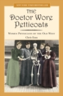 Doctor Wore Petticoats : Women Physicians of the Old West - eBook
