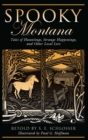 Spooky Montana : Tales of Hauntings, Strange Happenings, and Other Local Lore - eBook