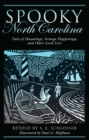Spooky North Carolina : Tales of Hauntings, Strange Happenings, and Other Local Lore - eBook