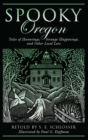 Spooky Oregon : Tales of Hauntings, Strange Happenings, and Other Local Lore - eBook