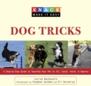 Knack Dog Tricks : A Step-by-Step Guide to Teaching Your Pet to Sit, Catch, Fetch, & Impress - eBook