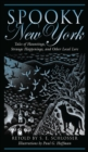 Spooky New York : Tales of Hauntings, Strange Happenings, and Other Local Lore - eBook
