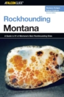 Rockhounding Montana : A Guide to 91 of Montana's Best Rockhounding Sites - eBook
