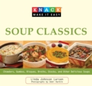 Knack Soup Classics : Chowders, Gumbos, Bisques, Broths, Stocks, and Other Delicous Soups - eBook