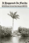 It Happened in Florida : Remarkable Events That Shaped History - eBook