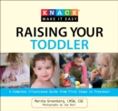 Knack Raising Your Toddler : A Complete Illustrated Guide from First Steps to Preschool - eBook