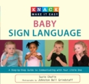 Knack Baby Sign Language : A Step-by-Step Guide to Communicating with Your Little One - eBook