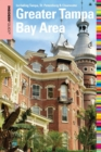 Insiders' Guide(R) to the Greater Tampa Bay Area : Including Tampa, St. Petersburg, & Clearwater - eBook