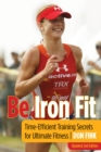 Be Iron Fit : Time-Efficient Training Secrets for Ultimate Fitness - eBook