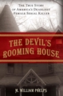 Devil's Rooming House : The True Story of America's Deadliest Female Serial Killer - eBook