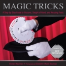 Knack Magic Tricks : A Step-by-Step Guide to Illusions, Sleight of Hand - eBook