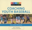 Knack Coaching Youth Baseball : Tips on Building a Winning Team - eBook