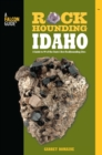 Rockhounding Idaho : A Guide to 99 of the State's Best Rockhounding Sites - eBook