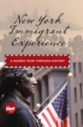New York Immigrant Experience : A Guided Tour Through History - eBook