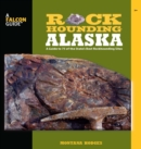 Rockhounding Alaska : A Guide to 75 of the State's Best Rockhounding Sites - eBook