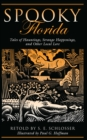 Spooky Florida : Tales of Hauntings, Strange Happenings, and Other Local Lore - eBook