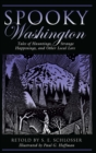Spooky Washington : Tales of Hauntings, Strange Happenings, and Other Local Lore - eBook