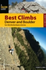 Best Climbs Denver and Boulder : Over 200 of the Best Routes in the Area - eBook