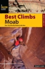 Best Climbs Moab : Over 140 of the Best Routes in the Area - eBook
