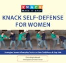 Knack Self-Defense for Women : Strategies, Moves & Everyday Tactics to Gain Confidence & Stay Safe - eBook