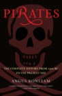 Pirates : The Complete History from 1300 BC to the Present Day - eBook