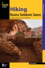 Hiking Ruins Seldom Seen : A Guide to 36 Sites Across the Southwest - eBook