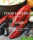 Food Lovers' Guide to(R) Maine : Best Local Specialties, Markets, Recipes, Restaurants & Events - eBook