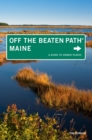 Maine Off the Beaten Path(R) : A Guide to Unique Places - eBook