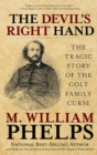 Devil's Right Hand : The Tragic Story of the Colt Family Curse - eBook