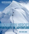 Mountain Heroes : Portraits of Adventure - eBook