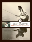 Joan Wulff's New Fly-Casting Techniques - eBook