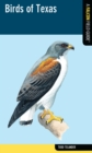 Birds of Texas : A Falcon Field Guide - eBook