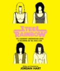 Steel Rainbow : The Legendary Underground Guide to Becoming an '80s Rock Star - eBook