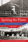 Igniting the Flame : America's First Olympic Team - eBook