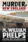 Murder, New England : A Historical Collection of Killer True-Crime Tales - eBook