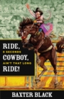 Ride, Cowboy, Ride! : 8 Seconds Ain't That Long - eBook