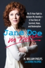 Jane Doe No More : My 15-Year Fight to Reclaim My Identity--A True Story of Survival, Hope, and Redemption - eBook