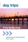 Day Trips(R) from Tampa Bay : Getaway Ideas for the Local Traveler - eBook
