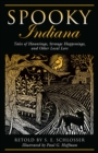 Spooky Indiana : Tales of Hauntings, Strange Happenings, and Other Local Lore - eBook