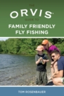 Orvis Guide to Family Friendly Fly Fishing - eBook