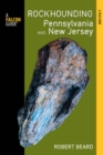 Rockhounding Pennsylvania and New Jersey : A Guide to the States' Best Rockhounding Sites - eBook